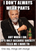 i-dont-always-wear-pants-but-when-i-do-its-19406769.png